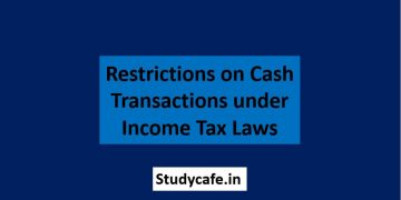 Restrictions on Cash Transactions under Income Tax Laws