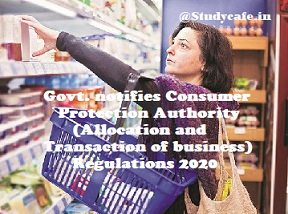 Govt. notifies Consumer Protection Authority (Allocation and Transaction of business) Regulations 2020