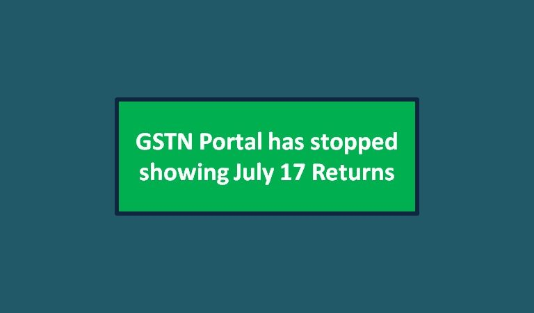 GSTN Portal has stopped showing July 17 Returns