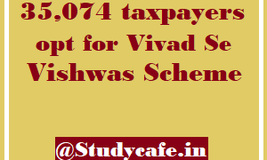 35074 taxpayers opt for Vivad Se Vishwas Scheme