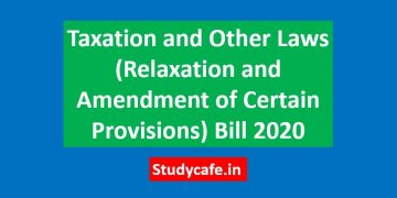 Taxation and Other Laws (Relaxation and Amendment of Certain Provisions) Bill 2020