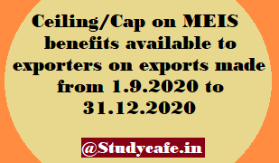 Ceiling/Cap on MEIS benefits available to exporters on exports made from 1.9.2020 to 31.12.2020