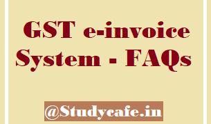 GST e-invoice System - FAQs