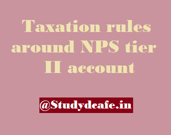 Taxation rules around NPS tier II account