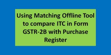 Using Matching Offline Tool to compare ITC in Form GSTR-2B with Purchase Register