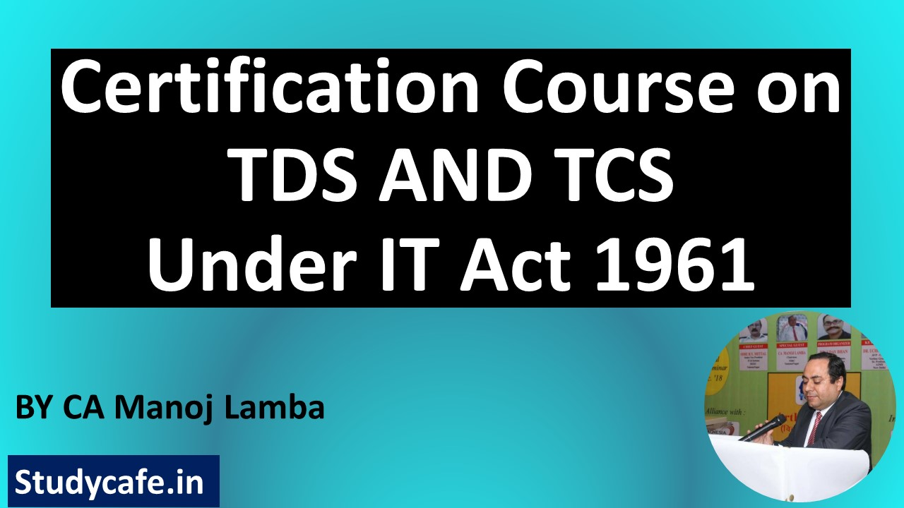Certification Course on TDS and TCS Provisions under Income Tax Act