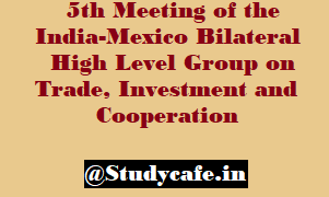 5th Meeting of the India-Mexico Bilateral High Level Group on Trade, Investment and Cooperation