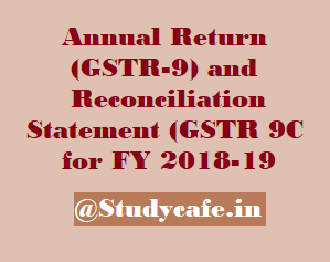 GSTR9/GSTR9C FY 18-19 Press Release | Reporting values of FY 17-18