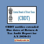 CBDT notifies extended Due dates of ITR & TAR for AY 2020-21
