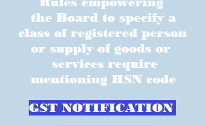 CBIC specify class of registered person/ supply require mentioning HSN