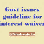Govt issues guideline for interest waiver (1.3.2020 to 31.8.2020)