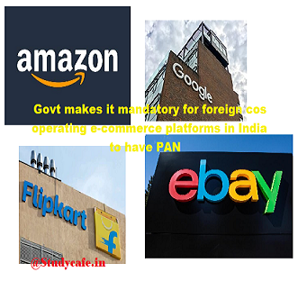 Foreign company operating e-commerce platforms in India to have PAN