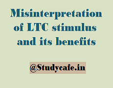Misinterpretation of LTC stimulus and its benefits