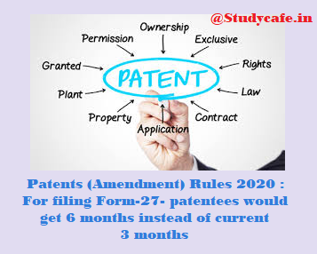 Patentees would get 6 months instead of the current 3 months for filing Form-27