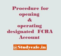 Procedure for opening & operating designated FCRA Account
