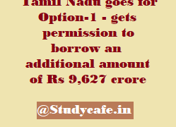 Tamil Nadu goes for Option-1 - gets permission to borrow an additional amount of Rs 9,627 crore