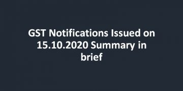 GST Notifications Issued on 15.10.2020 Summary in brief