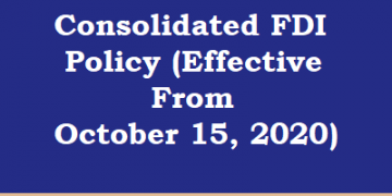 Consolidated FDI Policy (Effective From October 15, 2020)