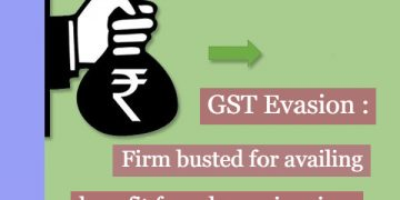 Firm busted for availing benefit from bogus invoices of around Rs. 685 crore