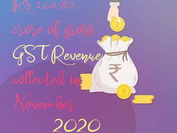 Rs 1,04,963 crore of gross GST Revenue collected in November 2020