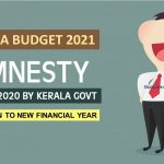 Kerala Govt. extends Amnesty Scheme to New Financial Year in Kerala Budget 2021