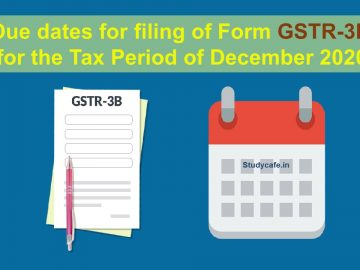 Due dates for filing of Form GSTR-3B for the Tax Period of December 2020