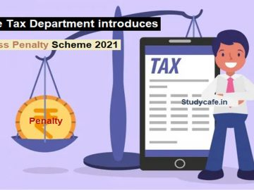 Income Tax Department introduces Faceless Penalty Scheme 2021​