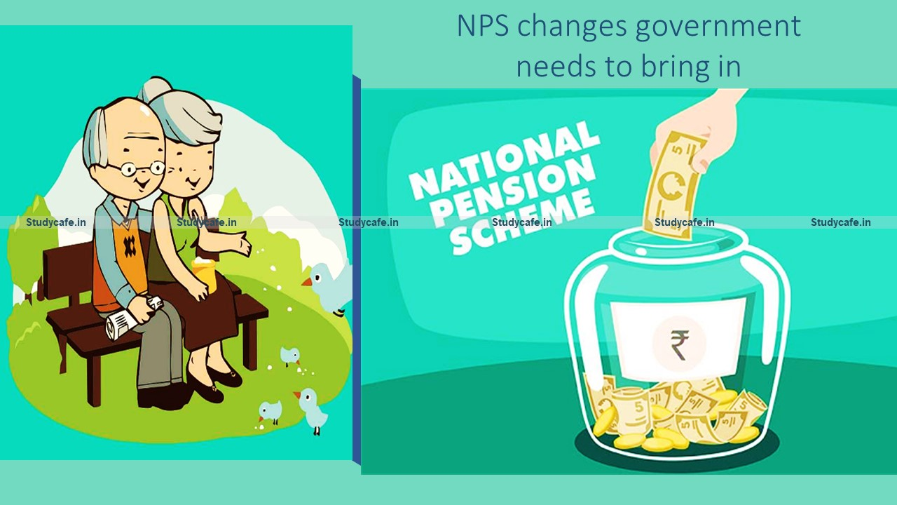 NPS changes government needs to bring in Budget 2021