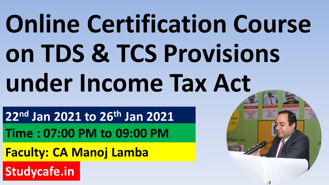 Join 5 Days Certification Course on TDS and TCS Provisions under Income Tax Act 1961