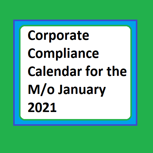 Corporate Compliance Calendar for the M/o January 2021