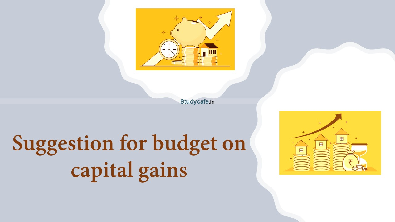 Suggestion for budget on capital gains