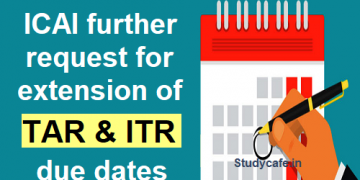 ICAI further request for extension of TAR/ITR due dates