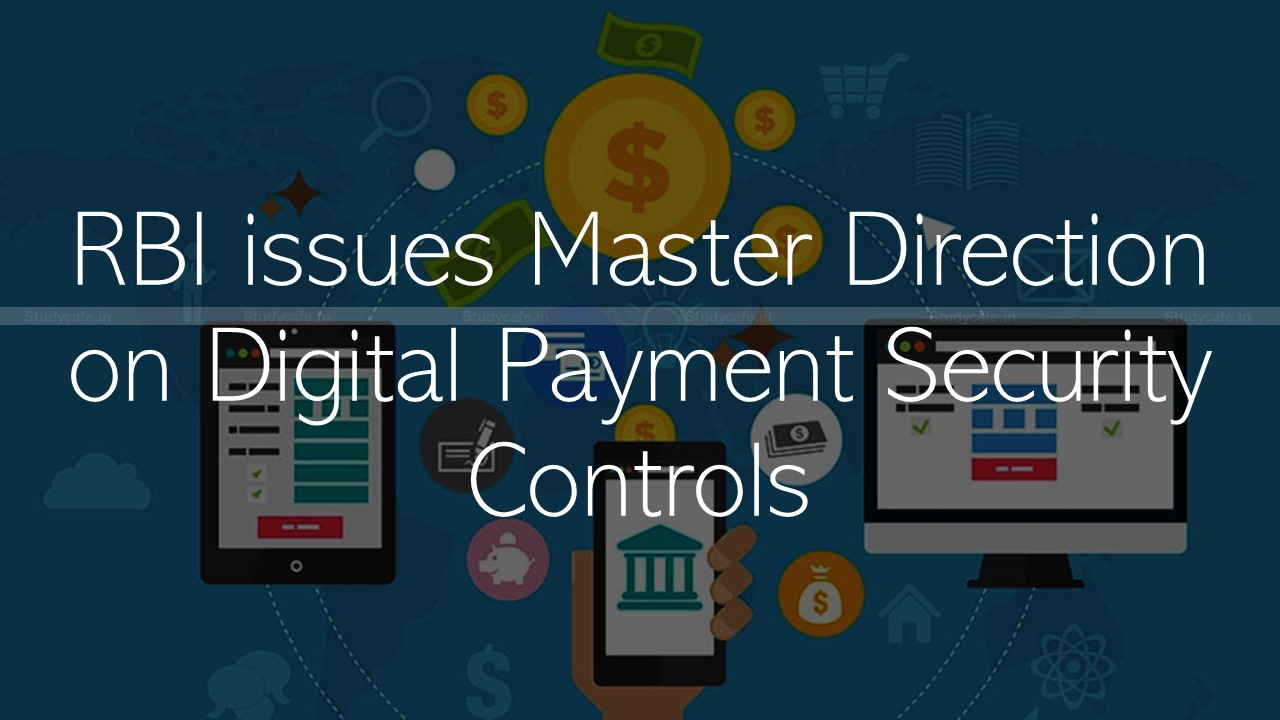 RBI issues Master Direction on Digital Payment Security Controls