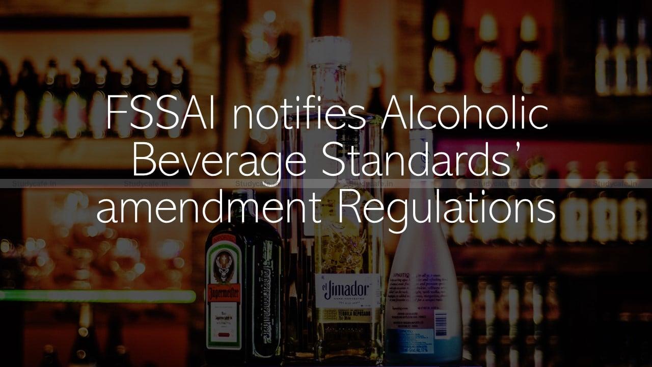 FSSAI notifies Alcoholic Beverage Standards' amendment Regulations