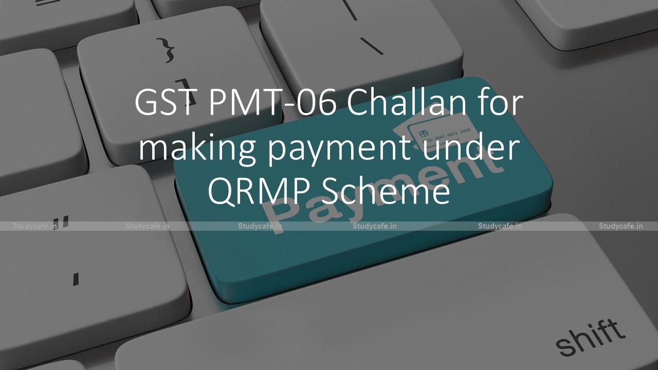 GST PMT-06 Challan for making payment under QRMP Scheme