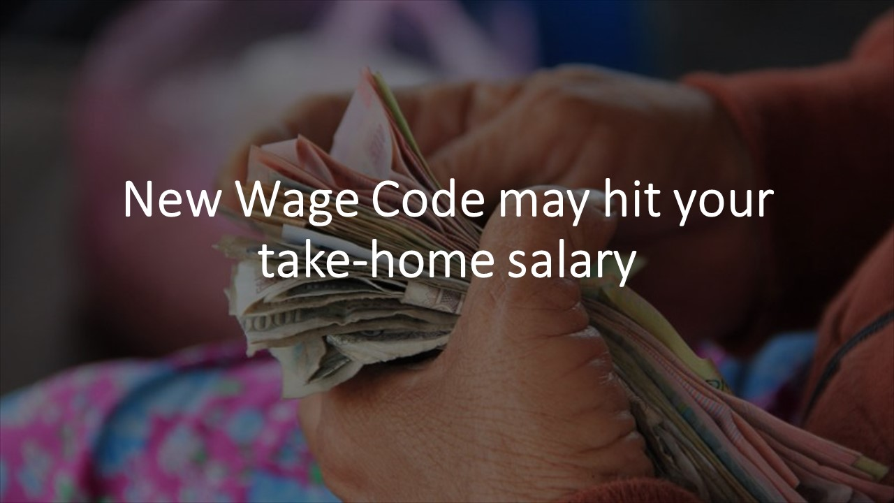 New Wage Code may hit your take-home salary