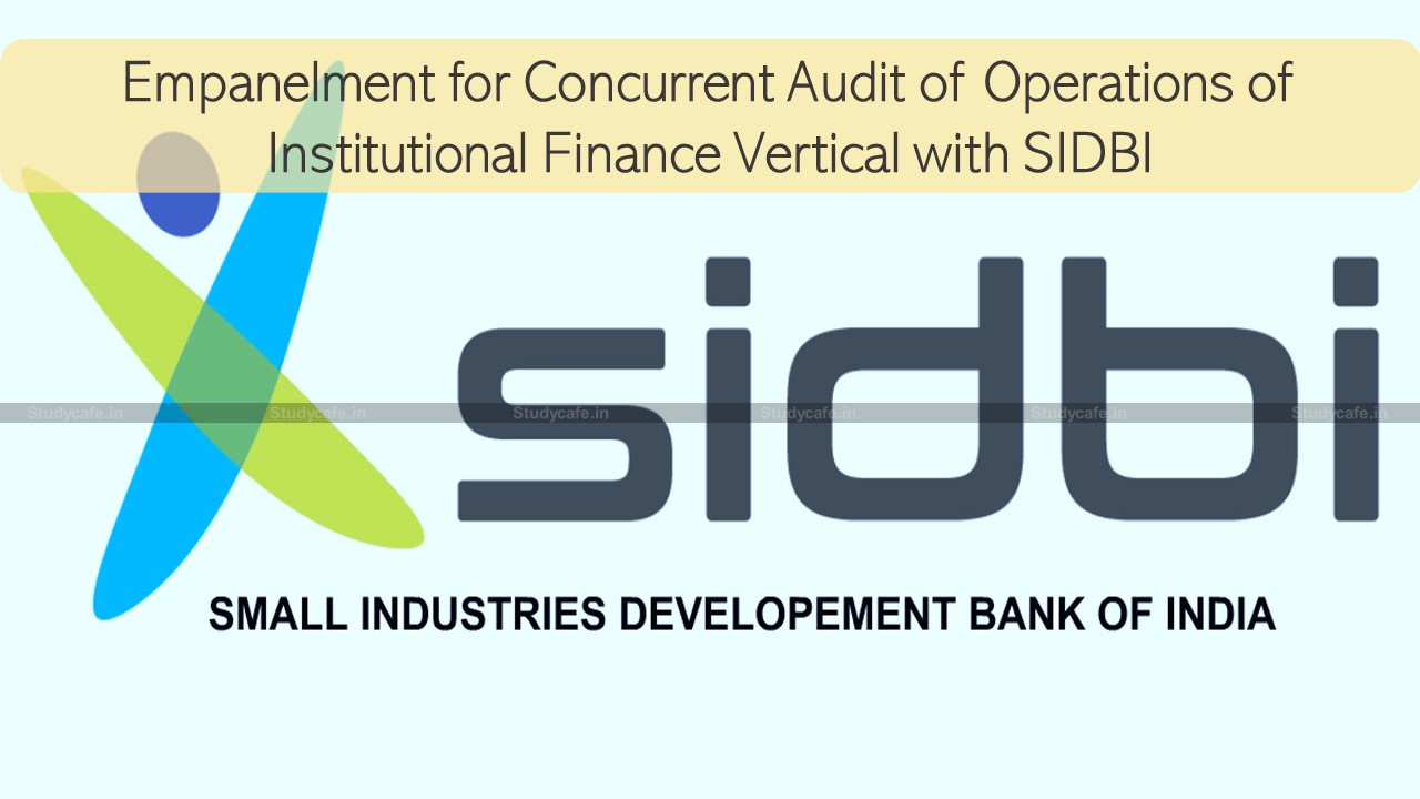 Empanelment for Concurrent Audit of Operations of Institutional Finance Vertical with SIDBI