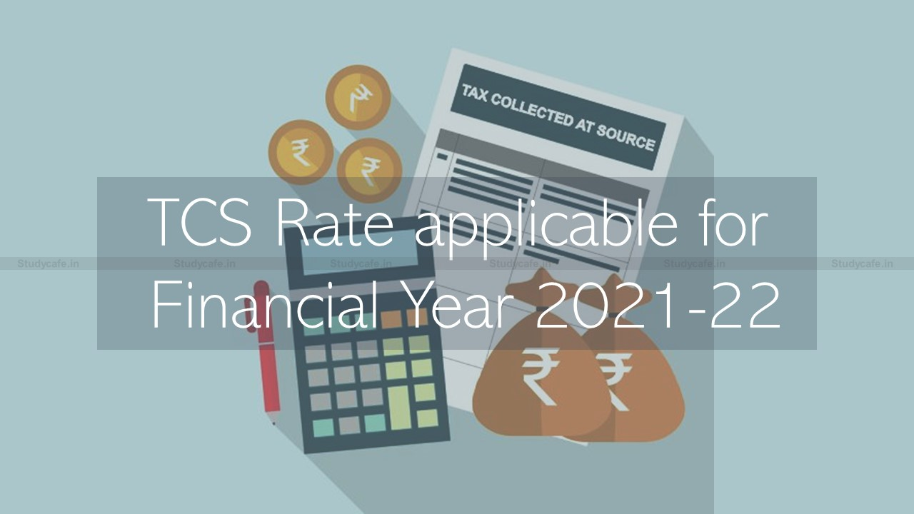 TCS Rate applicable for Financial Year 2021-22