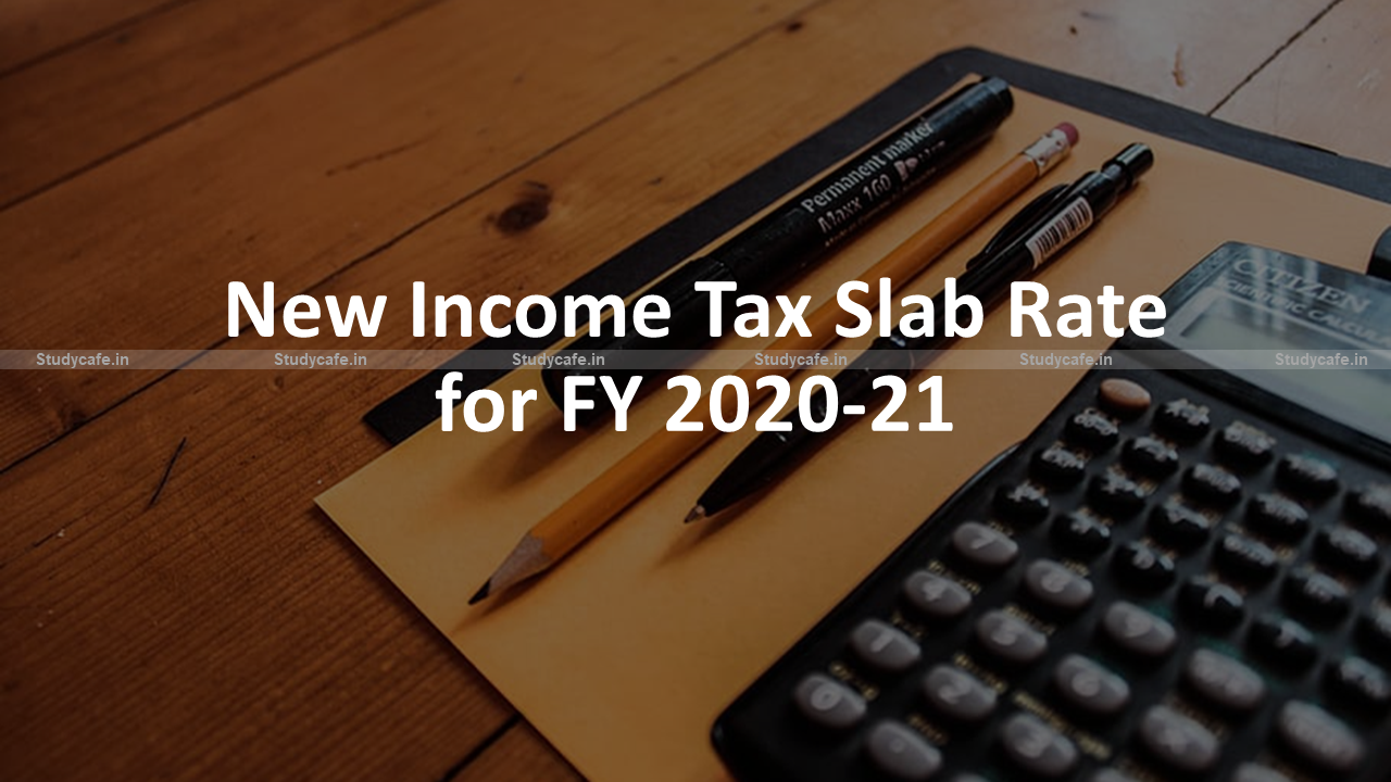 New Income Tax Slab Rate for FY 2020-21
