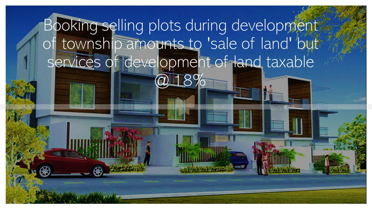 Booking selling plots during the development of township amounts services of development of land