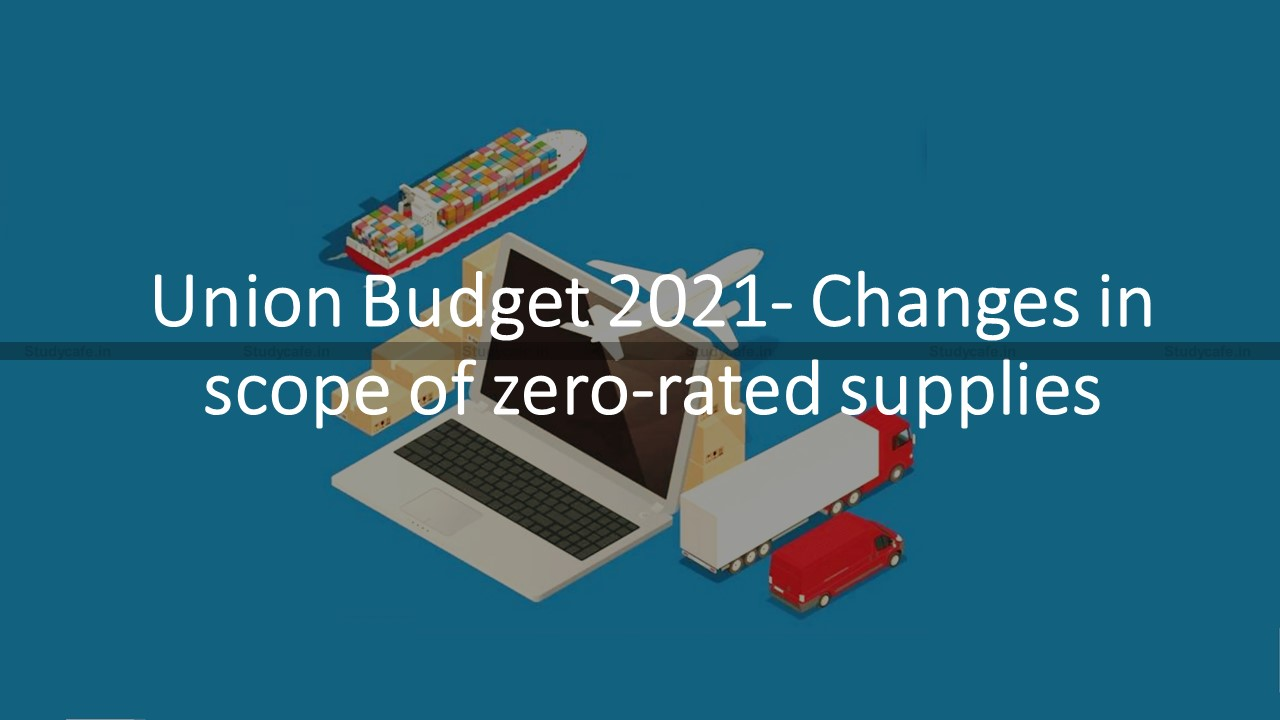 GST Charcha on Union Budget 2021- Changes in scope of zero-rated supplies