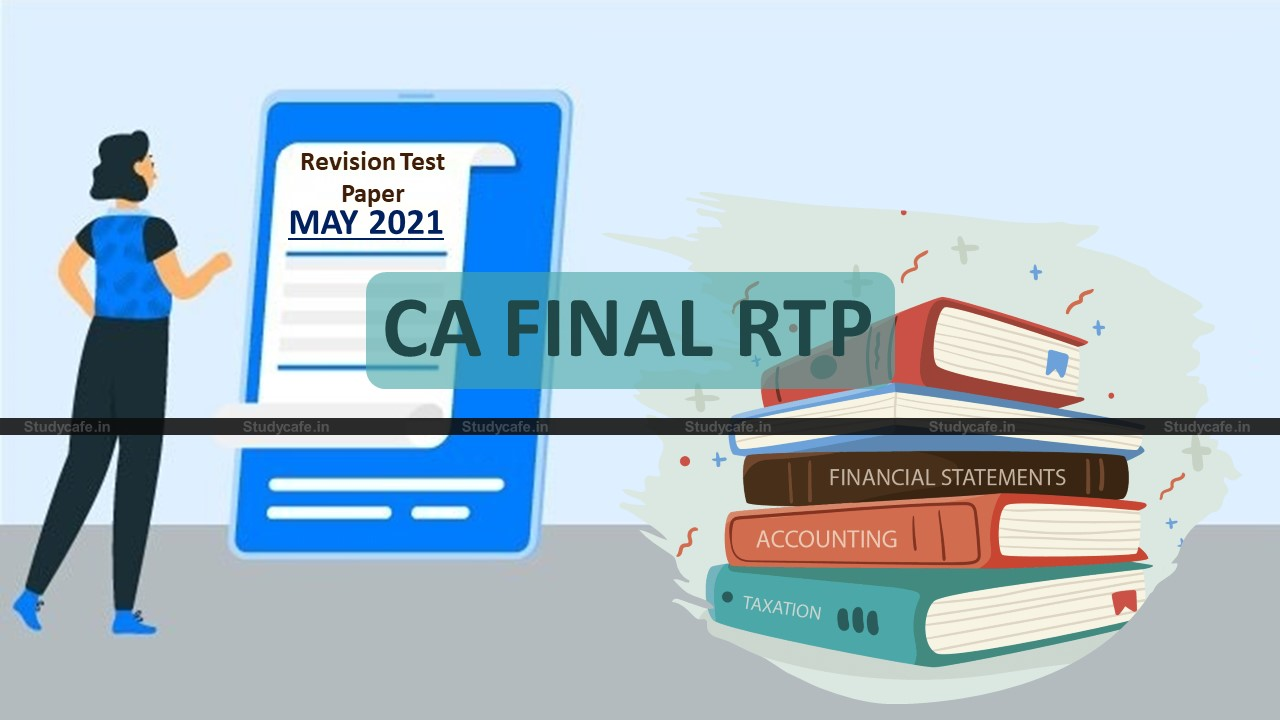 Download CA Final RTP May 2021 | CA Final Revision Test Papers May 2021