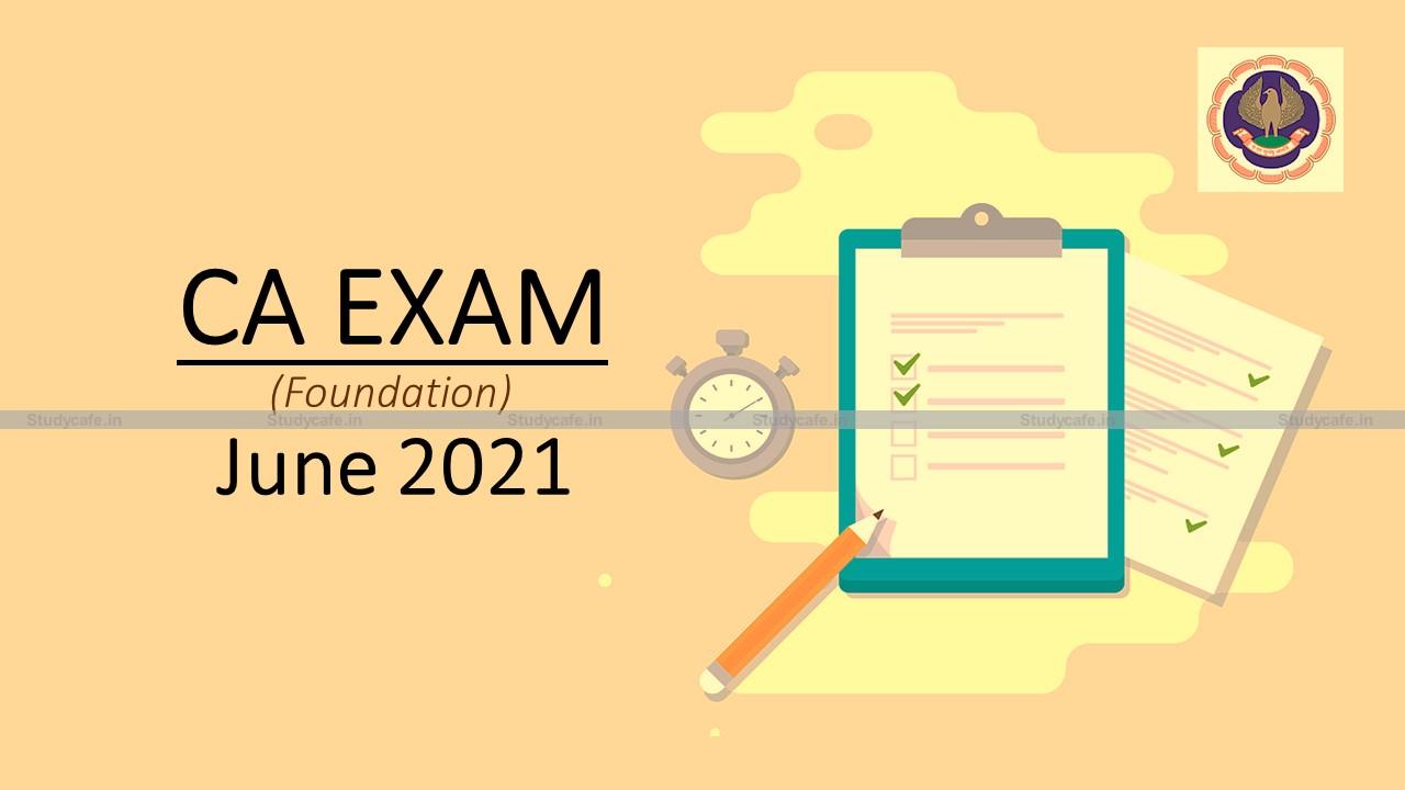 ICAI Announcement For CA Foundation Exam June 2021