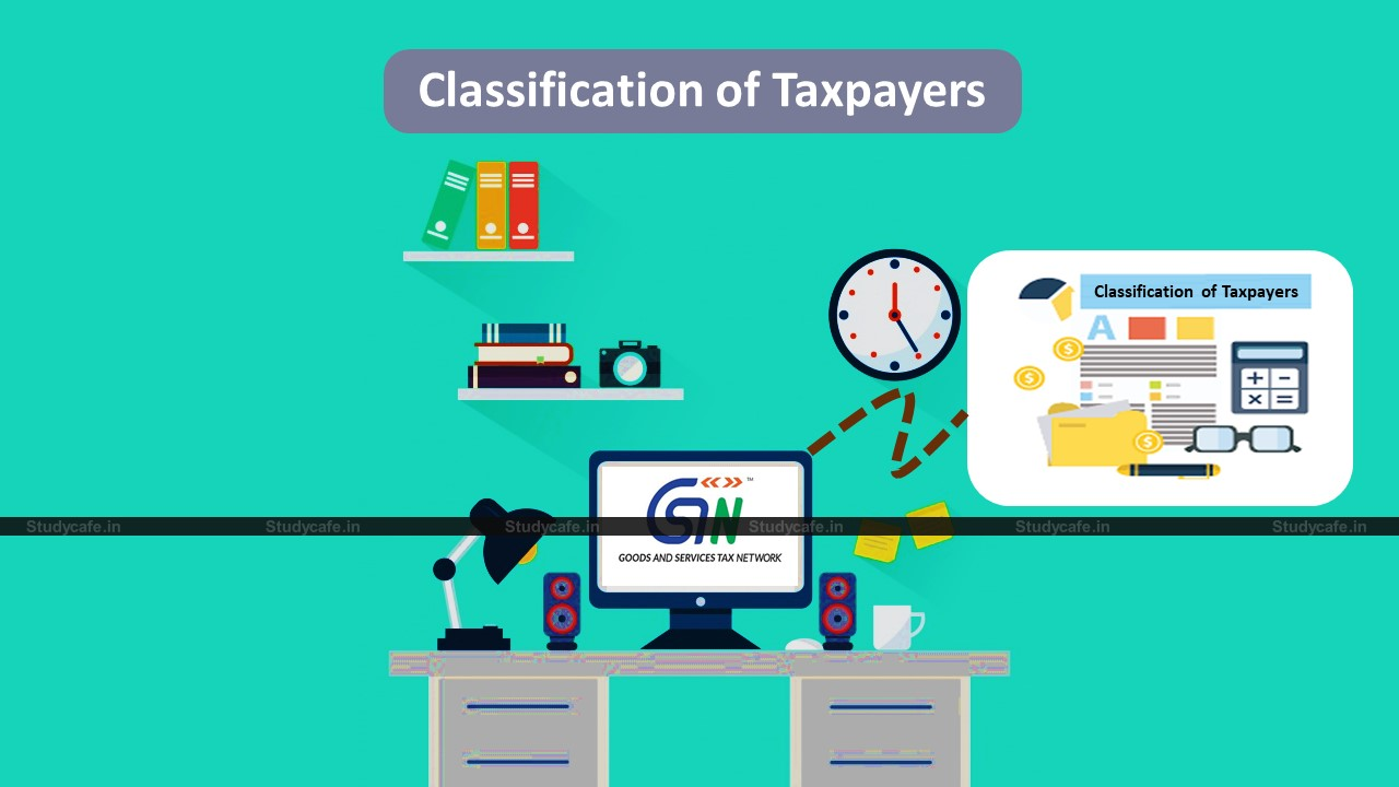 GSTIN issues advisory on new functionality of Classification of Taxpayers