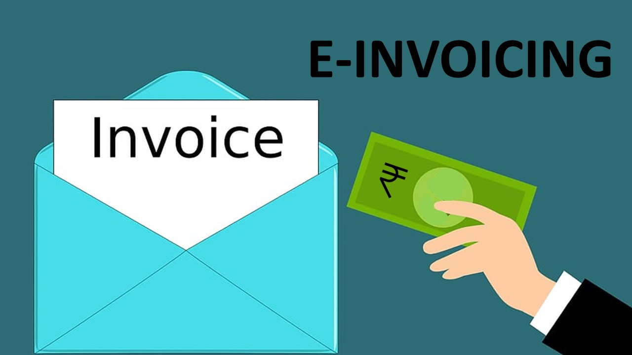 E-Invoicing Mandatory for Turnover of more than Rs 50 Cr