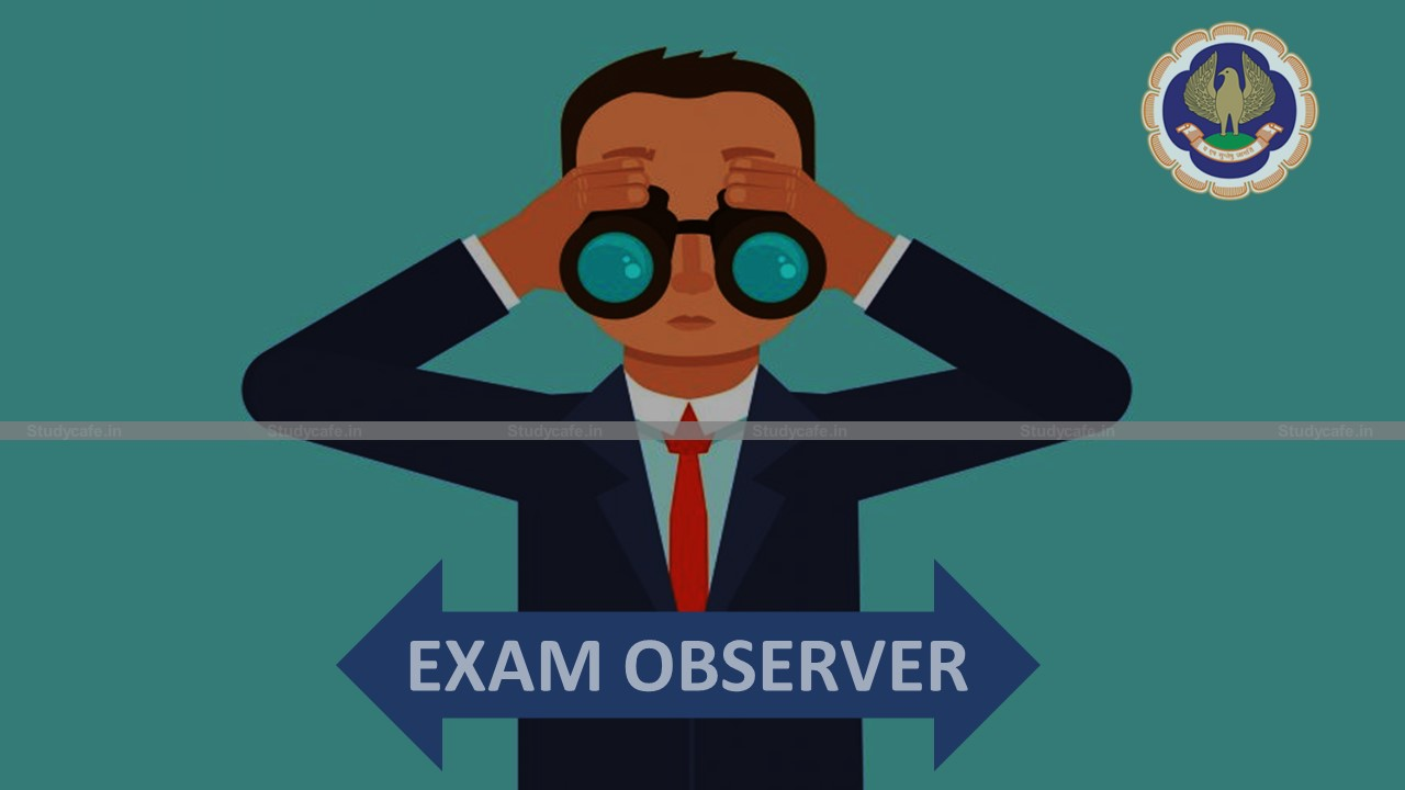 Empanelment of Members to Act as Observers for ICAI Exam May 2021