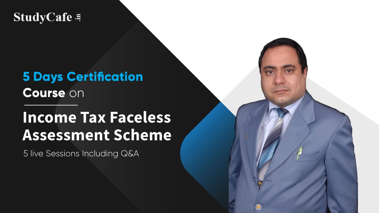 Certification Course on Income Tax Faceless Assessment Scheme