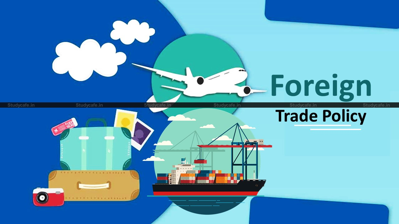 DGFT Extends Foreign trade policy till 30th September 2021