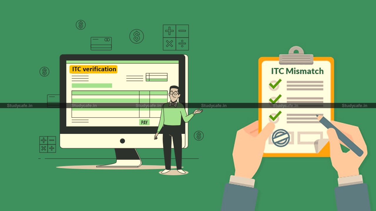 GST ITC Mismatch and How to apply for ITC verification