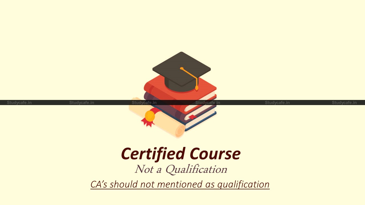 Certificate Course doesn't grant any Qualification: ICAI